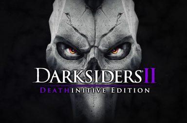 Darksiders II Deathinitive Edition выйдет на Switch 6 августа 12