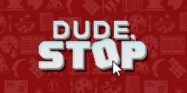 Обзор Dude, Stop – быть плохим весело