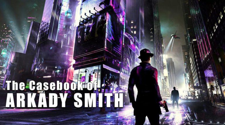 The Casebook of Arkady Smith – Анонсирован выход для Switch!
