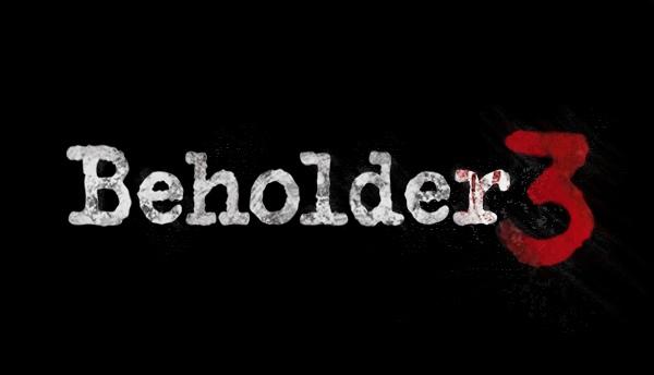 Beholder 3 официально в разработке!